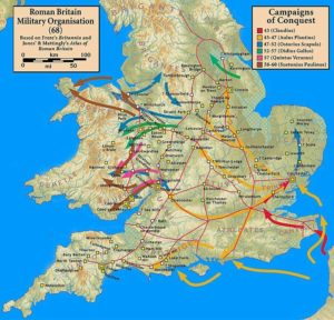 Campaigns in the Roman Conquest of Britain, 43 — 60; and showing Roman military organisation in 68